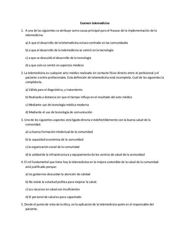 Examen telemedicina 1. A una de las siguientes se atribuye como causa principal para el fracaso de la implementación de la...