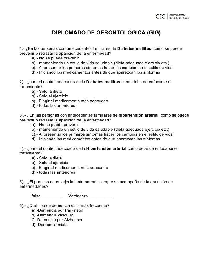 DIPLOMADO DE GERONTOLÓGICA (GIG)  1.- ¿En las personas con antecedentes familiares de Diabetes mellitus, como se puede pre...