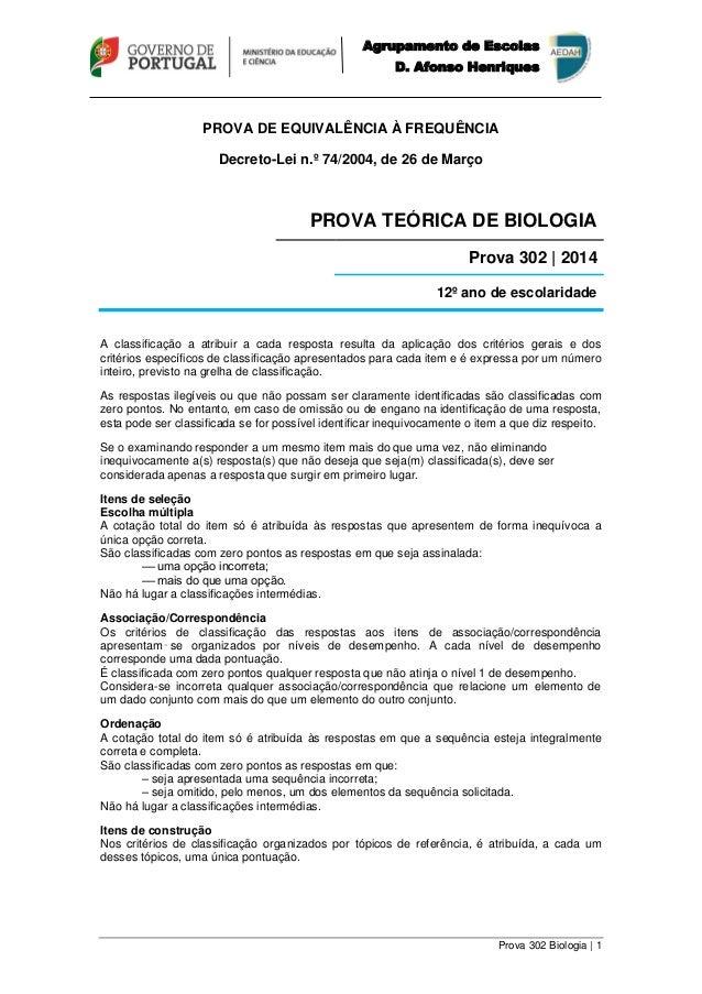 Agrupamento de Escolas  D. Afonso Henriques  PROVA DE EQUIVALÊNCIA À FREQUÊNCIA  Prova 302 Biologia | 1  Decreto-Lei n.º 7...