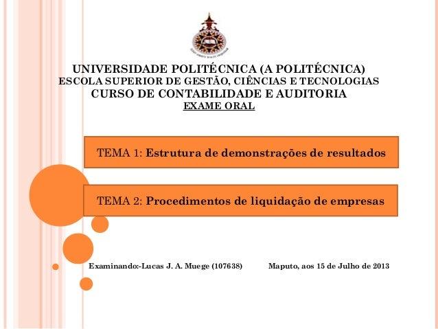 UNIVERSIDADE POLITÉCNICA (A POLITÉCNICA) ESCOLA SUPERIOR DE GESTÃO, CIÊNCIAS E TECNOLOGIAS CURSO DE CONTABILIDADE E AUDITO...