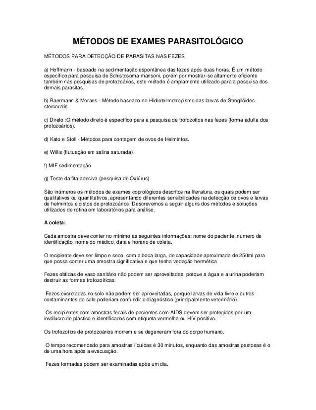 MÉTODOS DE EXAMES PARASITOLÓGICOMÉTODOS PARA DETECÇÃO DE PARASITAS NAS FEZESa) Hoffmann - baseado na sedimentação espontân...