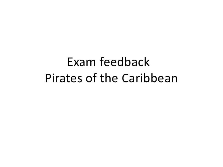 Exam feedback 	Pirates of the Caribbean <br />