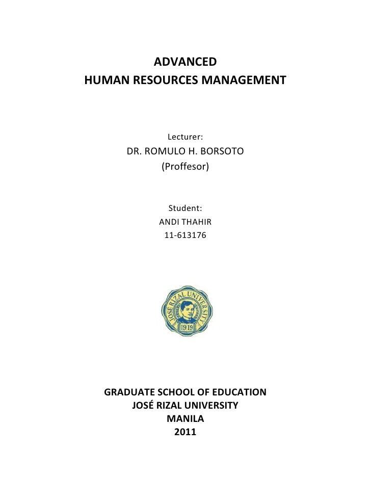 ADVANCED <br />HUMAN RESOURCES MANAGEMENT<br />Lecturer:<br />DR. ROMULO H. BORSOTO <br />(Proffesor)<br />Student:<br />A...