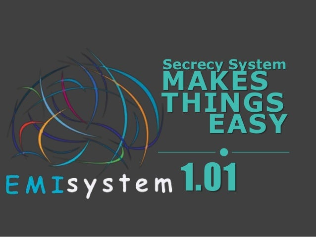 Secrecy System THINGS MAKES 1.01 EASY