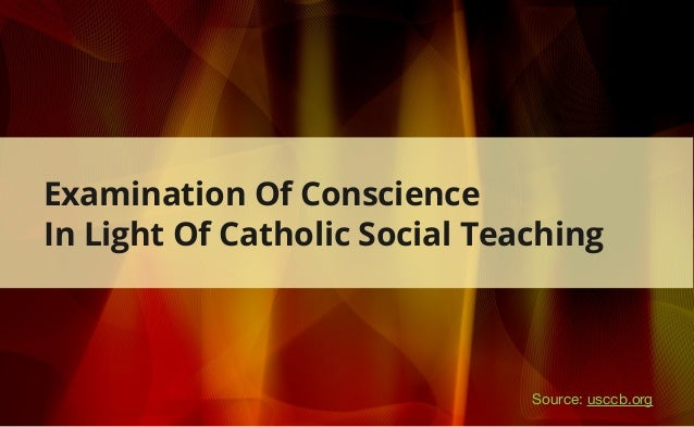 Examination Of Conscience In Light Of Catholic Social Teaching Source: usccb.org