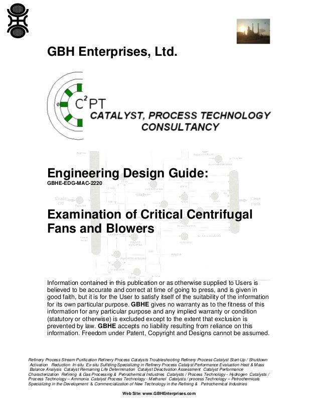 GBH Enterprises, Ltd.  Engineering Design Guide: GBHE-EDG-MAC-2220  Examination of Critical Centrifugal Fans and Blowers  ...