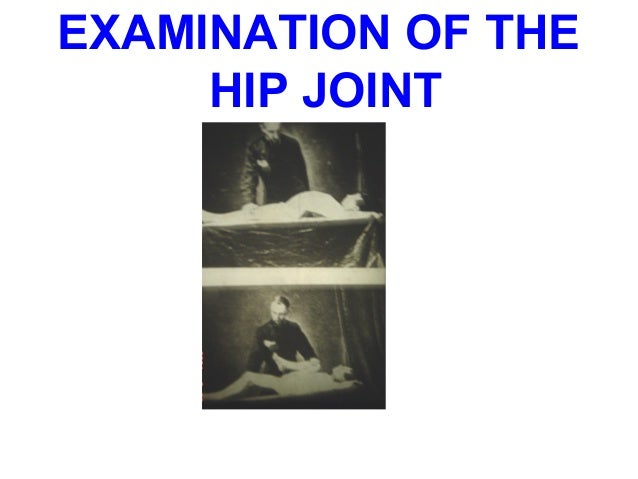 EXAMINATION OF THEHIP JOINT