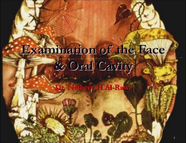 Examination of the Face    & Oral Cavity     Dr. Natheer H Al-Rawi           Dr. Natheer Al-Rawi   1