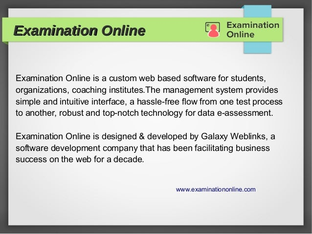 Examination Online Examination Online is a custom web based software for students, organizations, coaching institutes.The ...