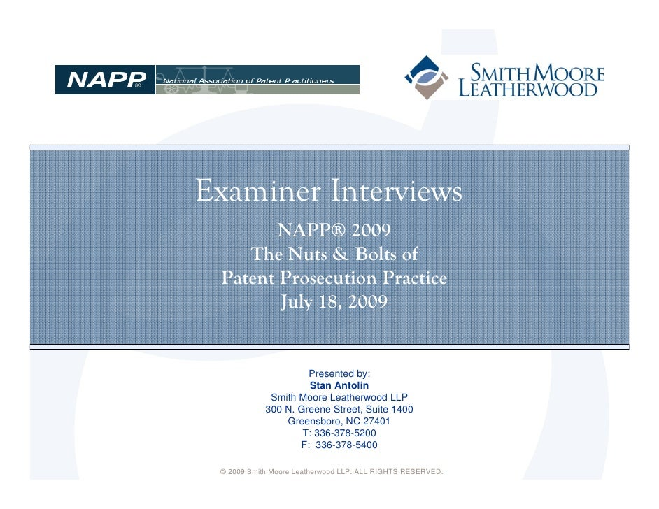 Examiner Interviews         NAPP® 2009     The Nuts & Bolts of  Patent Prosecution Practice         July 18, 2009         ...