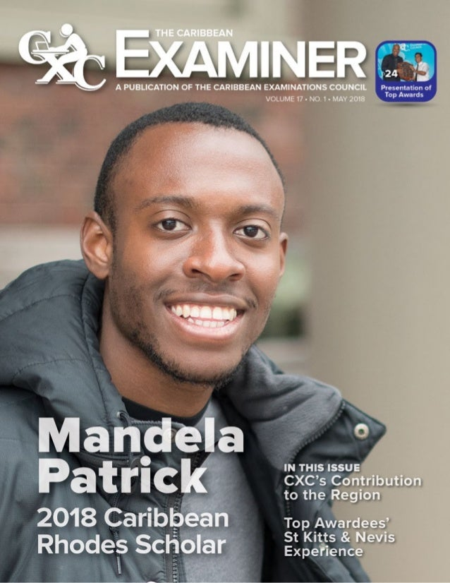 4 MAY 2018 www.cxc.org IN THIS ISSUE THE CARIBBEAN EXAMINER is a publication of the CARIBBEAN EXAMINATIONS COUNCIL © (CXC)...