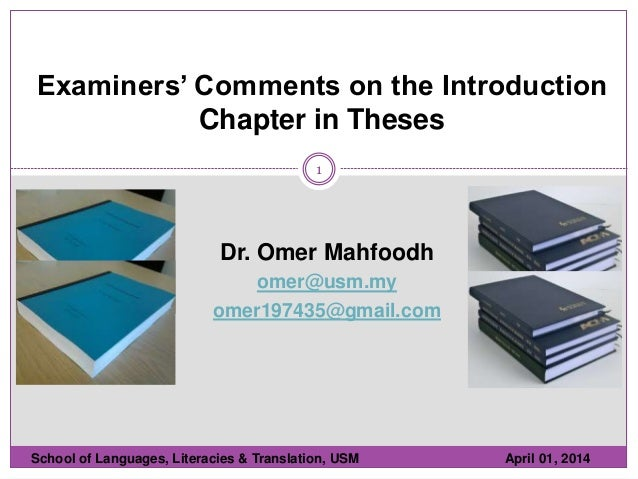 1 Examiners' Comments on the Introduction Chapter in Theses School of Languages, Literacies & Translation, USM April 01, 2...
