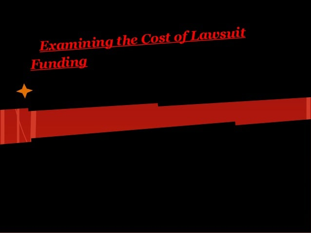 ost of Lawsuit Ex amining the CFunding