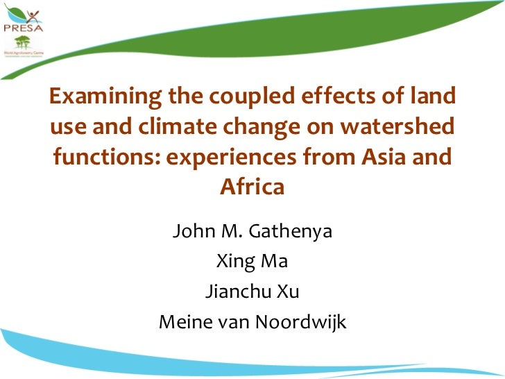Examining the coupled effects of land use and climate change on watershed functions: experiences from Asia and Africa<br /...