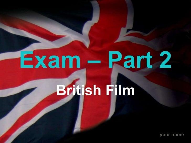 Exam – Part 2 British Film