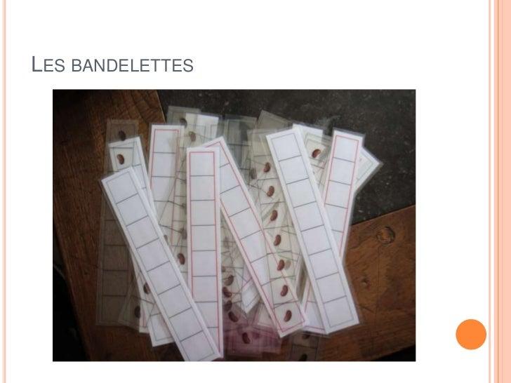 LES BANDELETTES