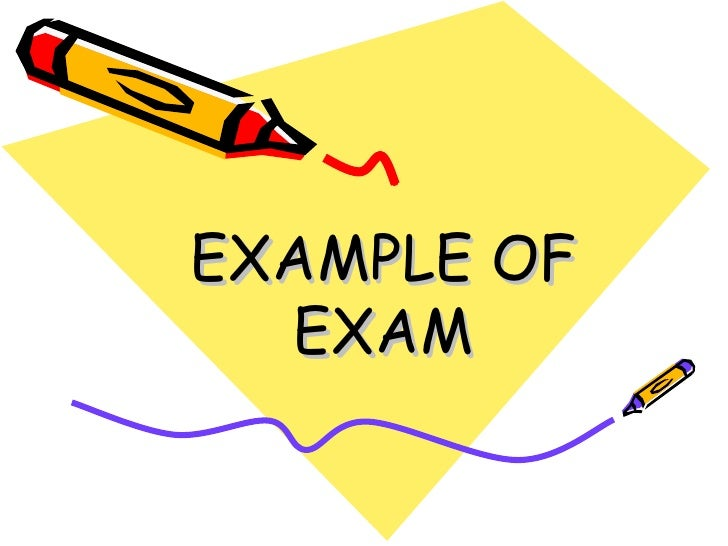 EXAMPLE OF EXAM