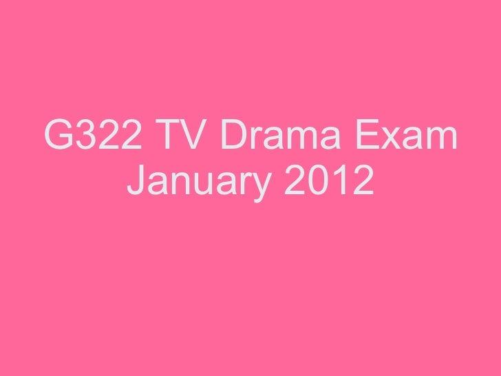 G322 TV Drama Exam January 2012