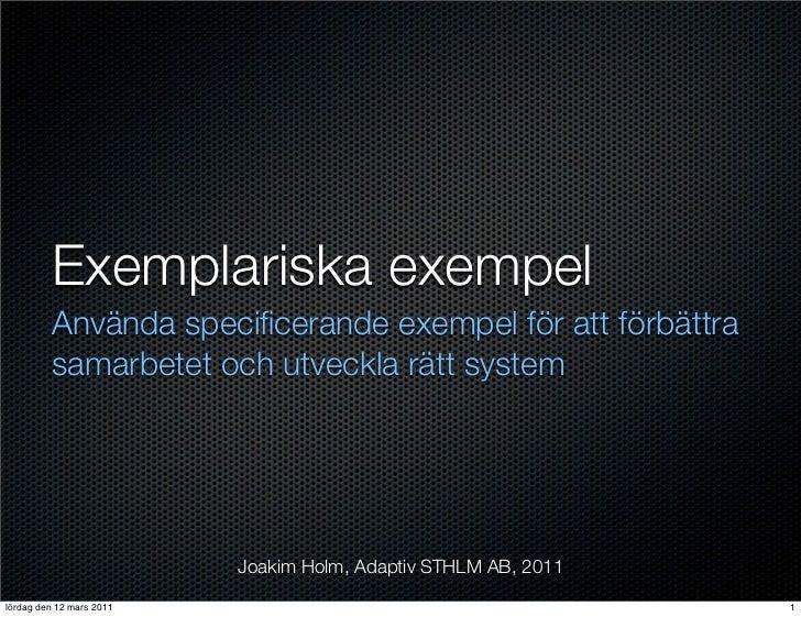 Exemplariska exempel         Använda specificerande exempel för att förbättra         samarbetet och utveckla rätt system  ...