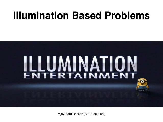 Illumination Based Problems        Vijay Balu Raskar (B.E.Electtrical)