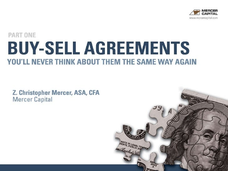 You'll Never Think About   Buy-Sell Agreements   the Same Way Again Z. Christopher Mercer, ASA, CFA Mercer Capital