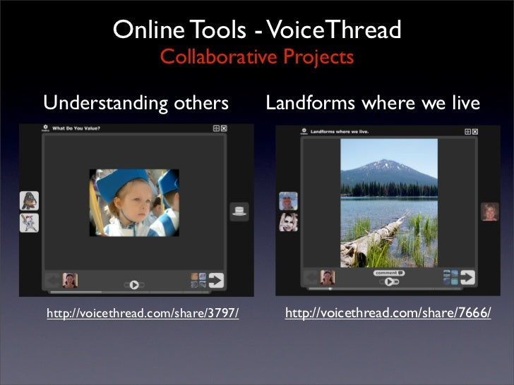 Online Tools - VoiceThread                     Collaborative Projects  Understanding others                 Landforms wher...