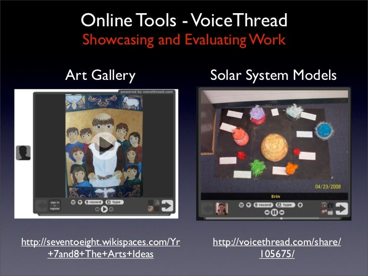 Online Tools - VoiceThread               Showcasing and Evaluating Work            Art Gallery                   Solar Sys...