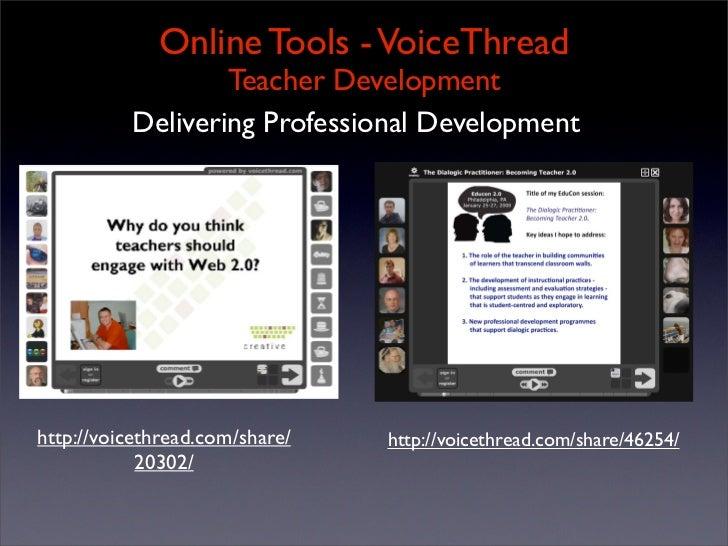 Online Tools - VoiceThread                   Teacher Development           Delivering Professional Development     http://...