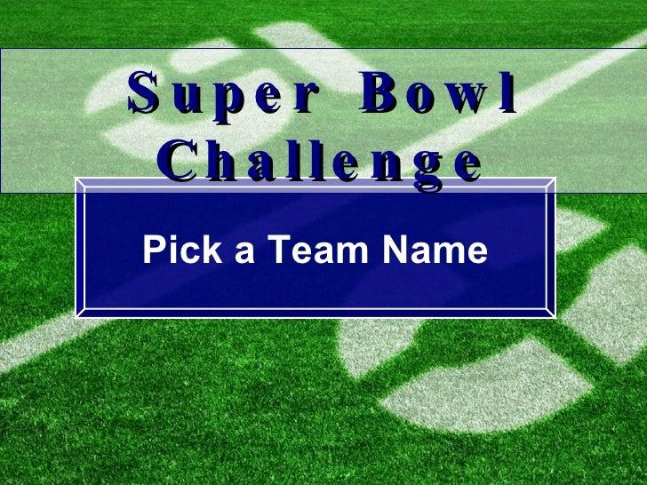 Pick a Team Name Super Bowl Challenge