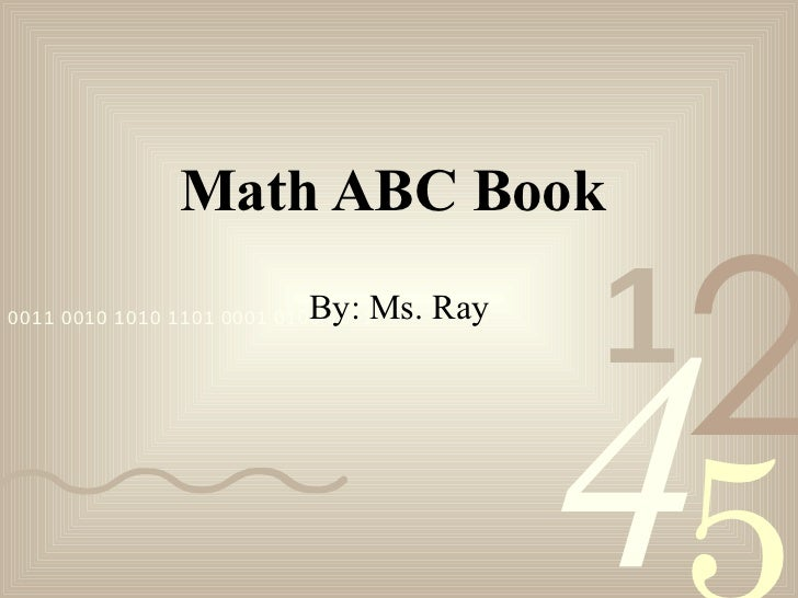 Math ABC Book By: Ms. Ray
