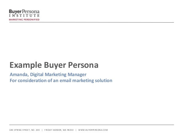 685 SPRING STREET, NO. 200 | FRIDAY HARBOR, WA 98250 | WWW.BUYERPERSONA.COM Example Buyer Persona Amanda, Digital Marketi...