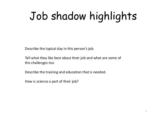 Job shadow project essay