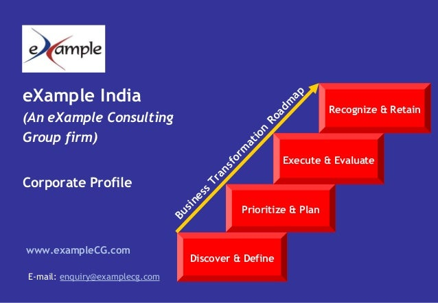 eXample India(An eXample ConsultingGroup firm)Corporate Profilewww.exampleCG.comE-mail: enquiry@examplecg.comDiscover & De...