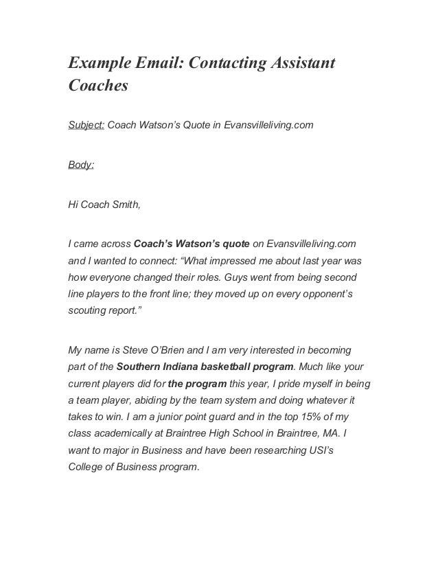 how to write an email to a college coach I think that lesson applies to sending emails to college coaches  these things  may be true, but when writing to a coach you need to think of.