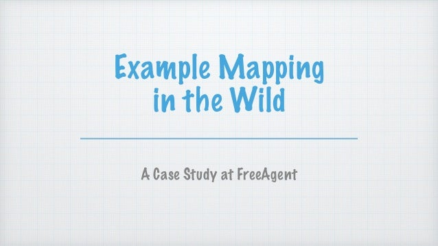 Example Mapping in the Wild A Case Study at FreeAgent