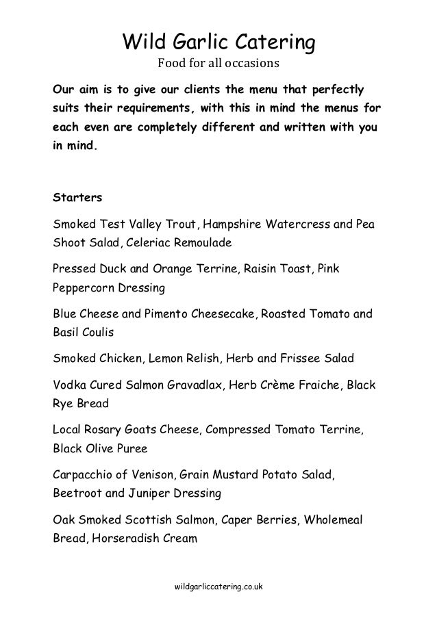 Wild Garlic Catering Food for all occasions  Our aim is to give our clients the menu that perfectly suits their requiremen...