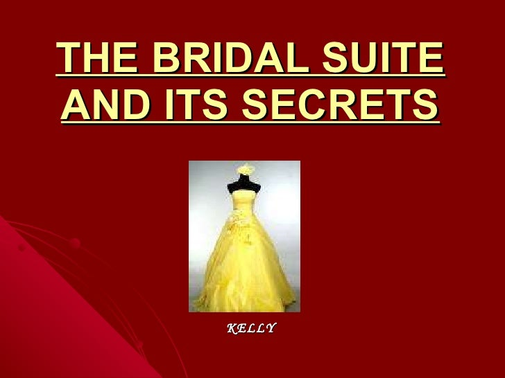 THE BRIDAL SUITE AND ITS SECRETS KELLY