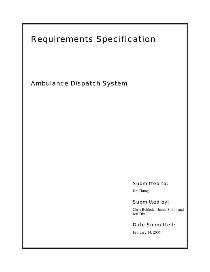 Requirements SpecificationAmbulance Dispatch System                            Submitted to:                            Dr...