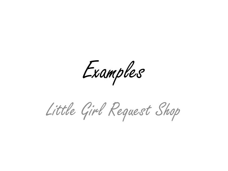 Examples<br />Little Girl Request Shop<br />