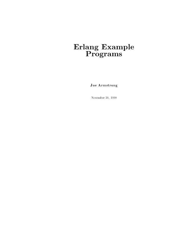 Erlang Example   Programs   Joe Armstrong    November 30, 1998