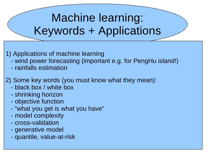 Machine learning:          Keywords + Applications1) Applications of machine learning  - wind power forecasting (important...