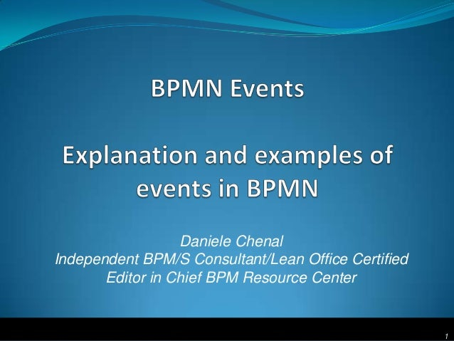 Daniele ChenalIndependent BPM/S Consultant/Lean Office Certified       Editor in Chief BPM Resource Center                ...
