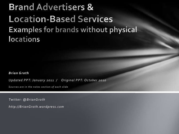 Examples of brand advertisers using LBS as of Jan 2011