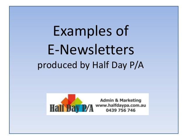 Examples of E-Newsletters produced by Half Day P/A