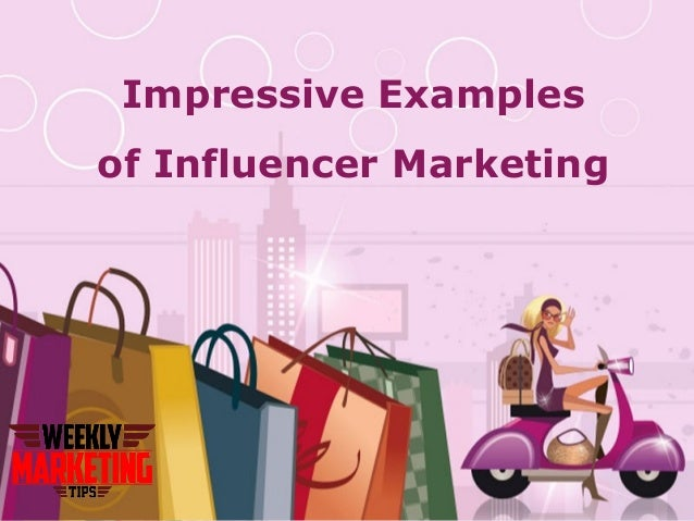 The Best Influencer Marketing Campaigns Examples Digital