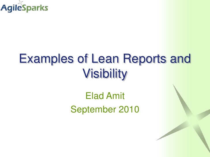 Examples of Lean Reports and Visibility<br />EladAmit<br />September 2010<br />