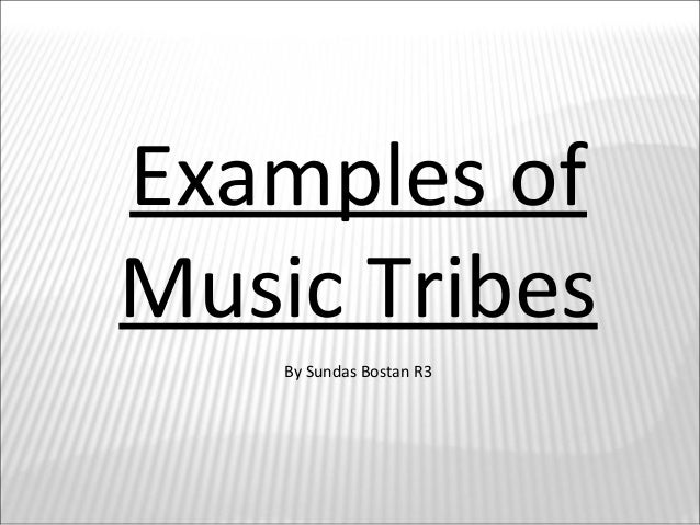 Examples of Music Tribes By Sundas Bostan R3