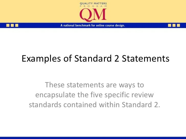 Examples of Standard 2 Statements     These statements are ways to   encapsulate the five specific review standards contai...