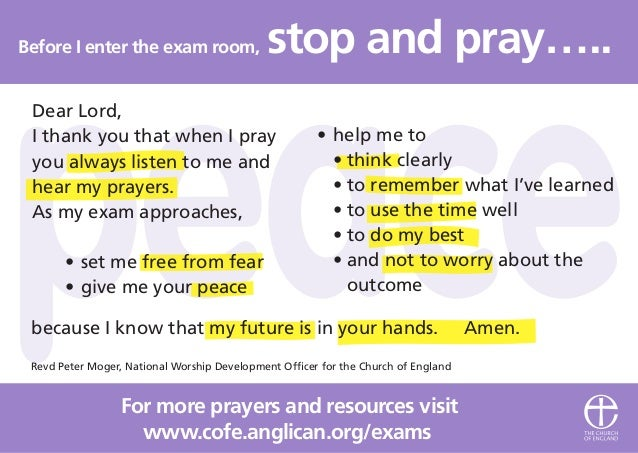 Before I enter the exam room, stop and pray….. www.cofe.anglican.org/exams For more prayers and resources visit Revd Peter...