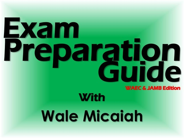 Exam With Wale Micaiah Preparation GuideWAEC & JAMB Edition